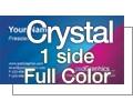 Crystal (Hi-Gloss) Laminated - 1 Side Full Color
