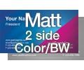 Matt - 2 Sided Color/BW